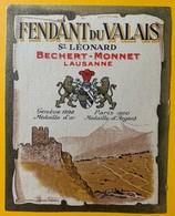 10671 - Fendanr St-Léonard Valais Suisse Ancienne étiquette Bechert - Monnet Lausanne - Etiquettes