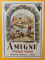 10673 - Amigne Vieux Sion Valais Suisse Ancienne étiquette Germain Dubuis - Etiquettes