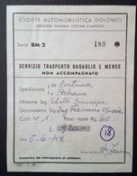 Società Automobilistica Dolomiti - Trasporto Bagaglio Da Cortina A Bolzano 1948 - Billetes De Transporte