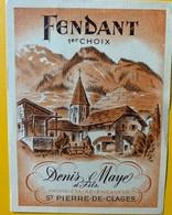 10678 - Fendant 1er Choix  Valais Suisse Ancienne étiquette Denis Maye & Fils St Pierre-de-Clages - Etiquettes