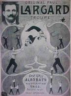 Cpa CIRQUE PAUL LARGARD , ACROBATES , Précurseur, ORIGINAL TROUPE ACROBATS CIRCUS Early Pc - Circus