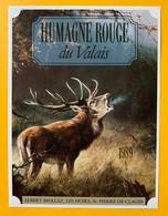 10694 - Humagne Rouge  1989 Valais Suisse Cerf  De La Série  La Chasse Et La Vigne 2 Scans - Chasse