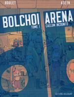 Bolchoi Arena T1 - Boulet, Aseyn - Delcourt - Livres, BD, Revues