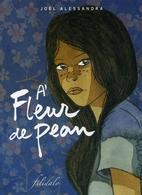 A Fleur De Peau - Joël Alessandra - Editions Filidalo - Livres, BD, Revues