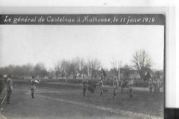 MULHOUSE CARTE PHOTO   GENERAL DE CASTELNAU   11 JANVIER 1919   Dimanche ?             DEPT 68 - Mulhouse