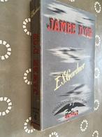Collection L'AIGLE NOIR N° 7    JAMBE D'OR    E.S. Gardner    ARTHAUD - E.O. 1949 - Ohne Zuordnung