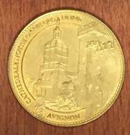 84AVIGNON CATHÉDRALE NOTRE DAME MÉDAILLE SOUVENIR ARTHUS BERTRAND 2006 CG JETON TOURISTIQUE MEDALS TOKENS COINS - Arthus Bertrand
