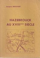Hazebrouck Au XVIII Eme Siècle - Jacques Messiant - Picardie - Nord-Pas-de-Calais