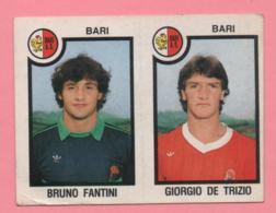 Figurina Panini 1982-83 - Bari, Bruno Fantini E Giorgio De Trizio - Trading Cards