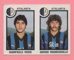 Figurina Panini 1982-83 - Atalanta, Giampaolo Rossi E Giorgio Magnocavallo - Trading Cards