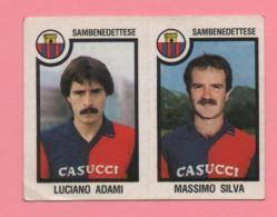 Figurina Panini 1982-83 - Sambenedettese, Luciano Adami E Massimo Silva - Trading Cards