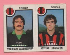 Figurina Panini 1982-83 - Foggia, Vincenzo Laveneziana E Antonio Sassarini - Trading Cards