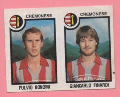Figurina Panini 1982-83 - Cremonese, Fulvio Bonomi E Giancarlo Finardi - Trading Cards