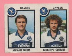 Figurina Panini 1982-83 - Cavese, Viviano Guida E Giuseppe Guerini - Trading Cards