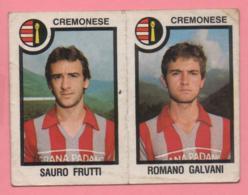Figurina Panini 1982-83 - Cremonese, Sauro Frutti E Romano Galvani - Trading Cards