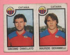 Figurina Panini 1982-83 - Catania, Giacomo Chinellato E Maurizio Giovannelli - Trading Cards