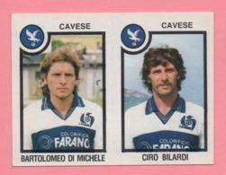 Figurina Panini 1982-83 - Cavese, Bartolomeo Di Michele E Ciro Bilardi - Trading Cards