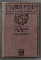 Le Livre Du Médecin L'examen Du Malade Et Son Traitement Les Maladies Du Coeur Par J.Castaigne Et Chesmein De 1912 - Livres, BD, Revues