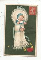 Cp , Bébé ,  Gaufrée ,union Postale Universelle,du Haut De Son Observatoire..... Voyagée 1909 - Neonati