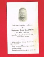 Image Pieuse ...Généalogie ... Souvenez-vous De Mme Yves CARADEC Rappelée  En 1981 Imp Jéhanne Bayeux - Imágenes Religiosas