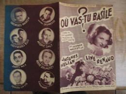 OU VAS-TU BASILE! LE DERNIER SUCCES DE JACQUES HELIAN LINE RENAUD PAROLES DE GEO BONNET MUSIQUE DE LOUIS GASTE 1949 - Partitions Musicales Anciennes