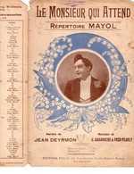 CAF CONC HUMOUR MAYOL PARTITION LE MONSIEUR QUI ATTEND DEYRMON GABAROCHE PEARLY 1915 ! ILL PANAJOU MUGUET - Muziek & Instrumenten