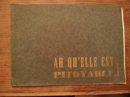 Revue Militaria Ah Qu'elle Est Pitoyable Brochure Humoristique école De Santé Navale Montpellier 1942 - Bücher, Zeitschriften, Comics
