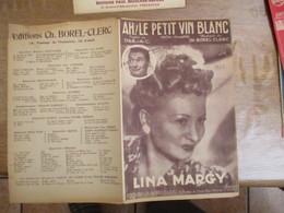 AH! LE PETIT VIN BLANC  LINA MARGY PAROLES DE DREJAC MUSIQUE DE CH. BOREL-CLERC 1943 - Spartiti