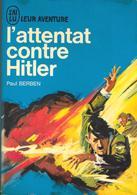 L'attentat Contre Hitler--Paul BERBEN-J'ai Lu 1964--TBE - Guerra 1939-45