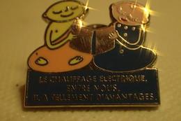 Pin's  EDF / EDF LE CHAUFFAGE ELECTRIQUE ENTRE NOUS IL A TELLEMENT D AVENTAGES - EDF GDF