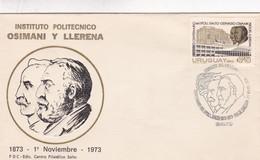 1973 COVER FDC URUGUAY - INSTITUTO POLITECNICO OSIMANI Y LLERENA - BLEUP - Uruguay