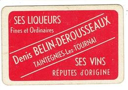 Taintegnies-lez-Tournai. Denis Belin-Derousseaux. Ses Liqueurs Et Ses Vins. **** - Cartes à Jouer