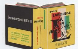 Petit Calendrier  De Poche/Petit LAROUSSE/ 1963/Les Editions Françaises/Québec/Montréal/ 1963   CAL439 - Unclassified