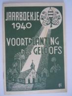 1940 Jaarboekje Van De Voortplanting Des Geloofs Boekje Over De Missies 34 Pag Form 13, X 19 Cm - Books, Magazines, Comics