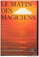 L. Pauwels Et J. Bergier -Le Matin Des Magiciens - Bücher, Zeitschriften, Comics