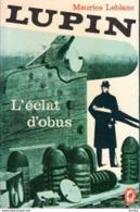 Maurice Leblanc -Arsène Lupin, L'éclat D'obus - Livres, BD, Revues