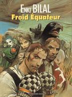 Froid équateur EO (Trilogie Nikopol T3 édition Originale AI 08/1992 DL 09/1992) - Enki Bilal - Les Humanoïdes Associés - Bilal