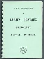 ** LA BIBLE ** - E. & M. DENEUMOSTIER, Les Tarifs Postaux Service Intérieur 1849/1987, Ed. E.M.D., Yvoz-Ramet, - Postgebühren