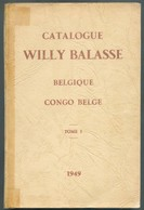 WILLY BALASSE (Ed.), Catalogue WILLY BALASSE En 3 Tomes BELGIQUE Et CONGO BELGE 1949,  Bruxelles, 1949, 365 + 282 + 199 - Guides & Manuels