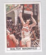 WALTER MAGNIFICO......BASKETBALL...PALLACANESTRO..VOLLEY BALL...BASKET - Trading Cards