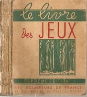 Livres. Scoutisme. Le Livre Des Jeux. Association Des Éclaireurs De France. 600 Jeux D'éclaireurs. 7ème édition - Livres, BD, Revues