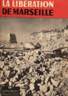 Fascicule En 320X240 Sur La Libération De MARSEILLE En 1944 - Giornali