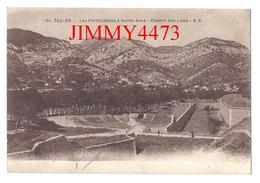 CPA - Les Fortifications à Sainte Anne - Chemin Des Lices En 1917 - TOULON 83 Var -  B. C. N° 154 - Scans Recto-Verso - Toulon