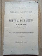 NOTES SUR LES BOIS DE L'INDOCHINE Par A. BERTIN, 1924 - Bücher, Zeitschriften, Comics