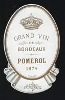 Ancienne Etiquette Vin Grand Vin De Bordeaux Pomerol 1874 - Bordeaux