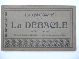 CPA - Longwy - La Débacle - Au Souvenir Lorrain - Carnet Incomplet - Départ Des Boches, Des Autrichiens -1918 - Longwy