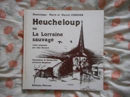 LORRAINE, VOSGES, HEUCHELOUP, LORRAINE SAUVAGE, Tirage Limité, Illustré,  AVEC DEDICACE - Lorraine - Vosges