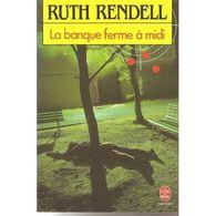 La Banque Ferme A Midi Ruth Rendell +++TBE+++ PORT GRATUIT - Livres, BD, Revues