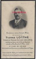 Faire-part De Décès 1909-Bailleul (59) Photo-Pierre LOTTHE Ep Esther LECLERCQ Adjoint Au  Maire - Décès