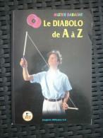 Mister Babache: Le Diabolo De A à Z/ Jonglerie Diffusion, 1995 - Sport